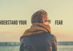 Understand your fear